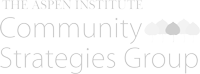 Aspen Institute Community Strategies Group